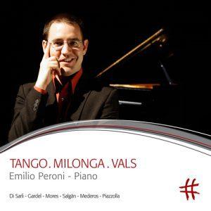 TANGO.MILONGA.VALS Emilio Peroni – Piano