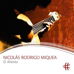 NICOLÁS RODRIGO MIQUEA El Aliento