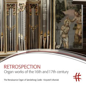 RETROSPECTION Organ works of the 16th and 17th century