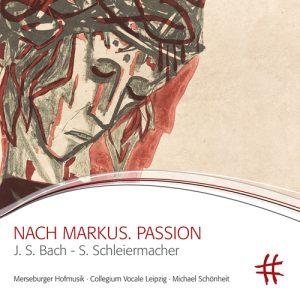 NACH MARKUS. PASSION J. S. Bach – S. Schleiermacher