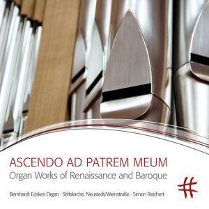 ASCENDO AD PATREM MEUM Organ Works of Renaissance and Baroque